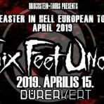 Six Feet Under – Short Fuse – Childrain – Morose Vitality – Dead Eyes Always Dreaming -Easter in Hell Tour '19